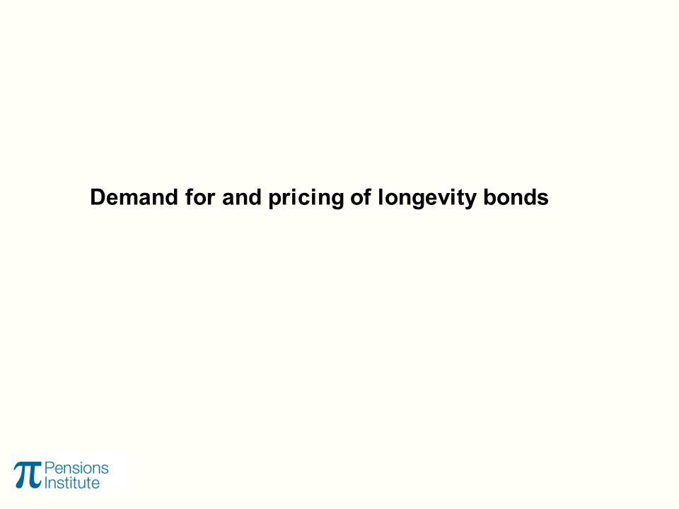 Demand for and pricing of longevity bonds