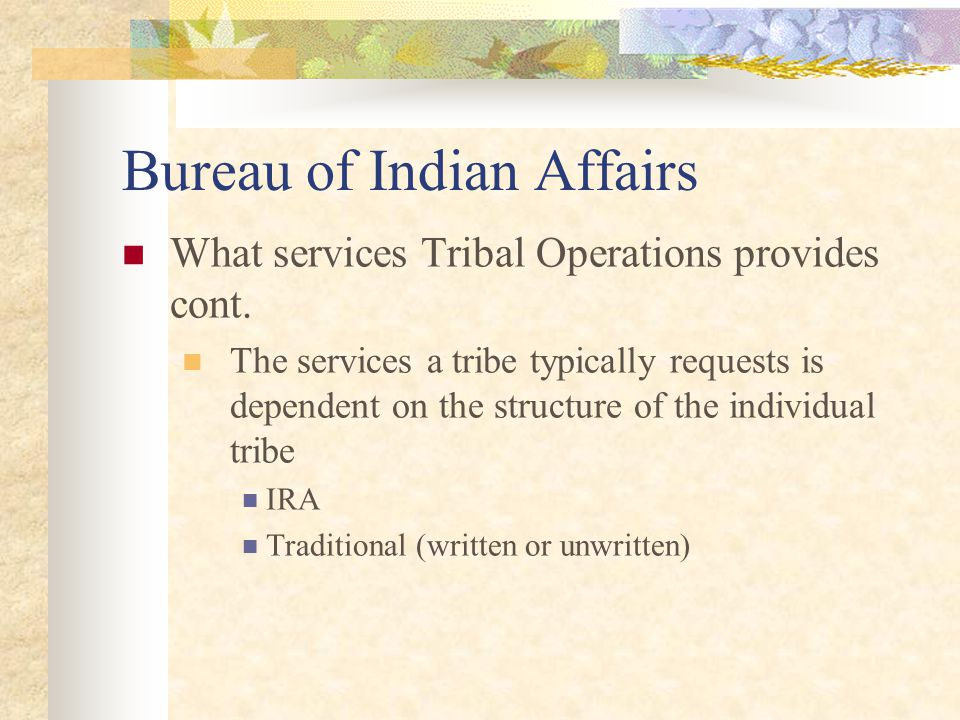 Bureau of Indian Affairs What services Tribal Operations provides cont.