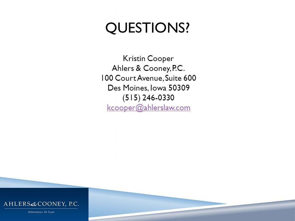 QUESTIONS. Kristin Cooper Ahlers & Cooney, P.C.