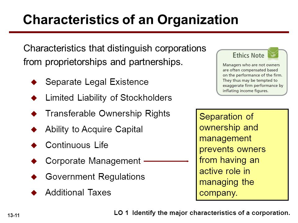 13-11 Separation of ownership and management prevents owners from having an active role in managing the company. LO 1 Identify the major characteristi