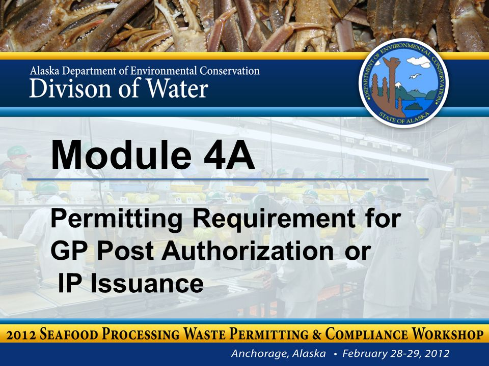 AKG520000 Permit Post Issuance Permit Documents to be kept on board or at facility Updated Authorization Most Recent NOI – Should match NOI posted on-line More discussion in Module 7 22