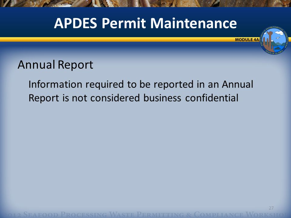APDES Permit Maintenance Annual Report Information required to be reported in an Annual Report is not considered business confidential 27