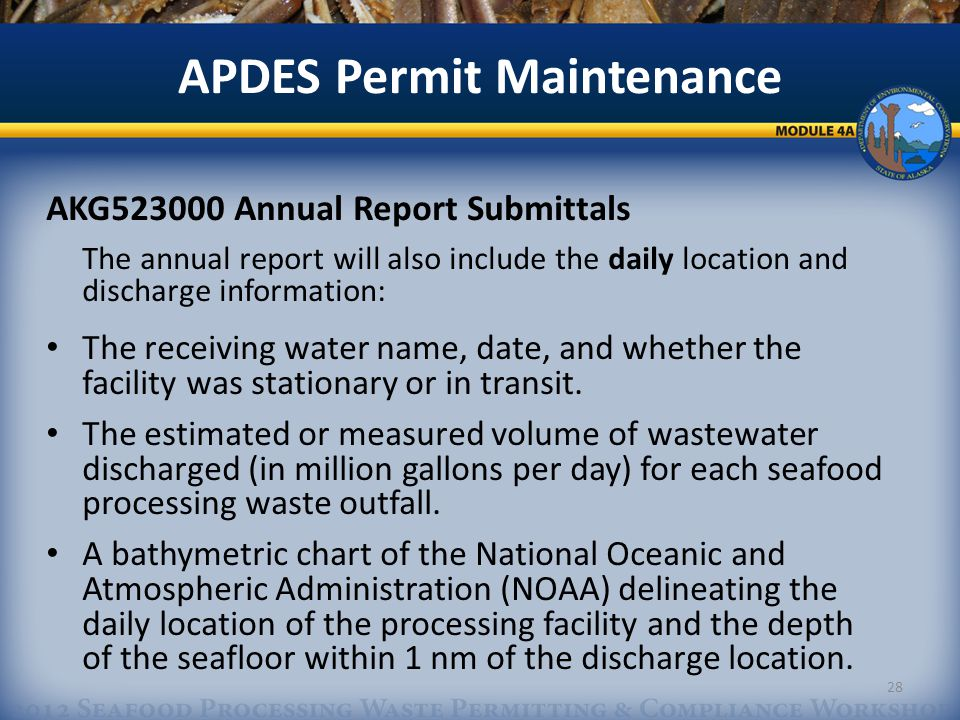 APDES Permit Maintenance AKG523000 Annual Report Submittals The annual report will also include the daily location and discharge information: The receiving water name, date, and whether the facility was stationary or in transit.