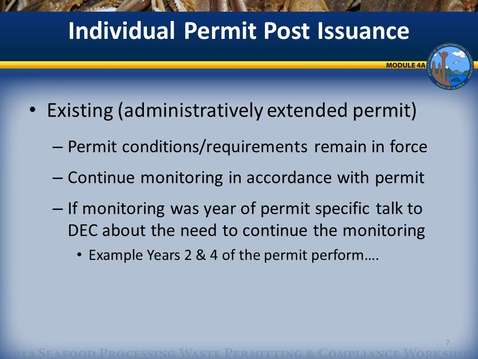 Individual Permit Post Issuance Existing (administratively extended permit) – Permit conditions/requirements remain in force – Continue monitoring in accordance with permit – If monitoring was year of permit specific talk to DEC about the need to continue the monitoring Example Years 2 & 4 of the permit perform….