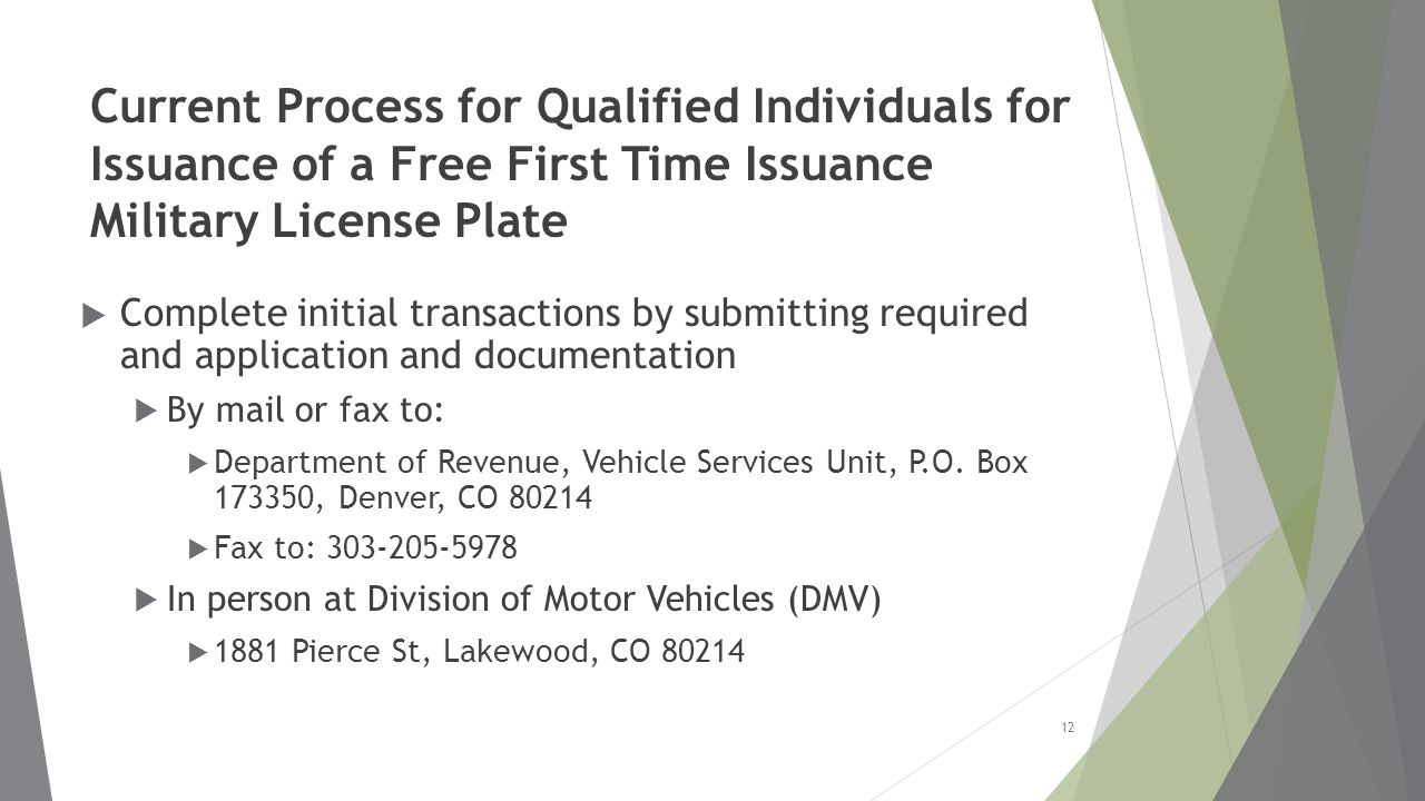  Complete initial transactions by submitting required and application and documentation  By mail or fax to:  Department of Revenue, Vehicle Services Unit, P.O.