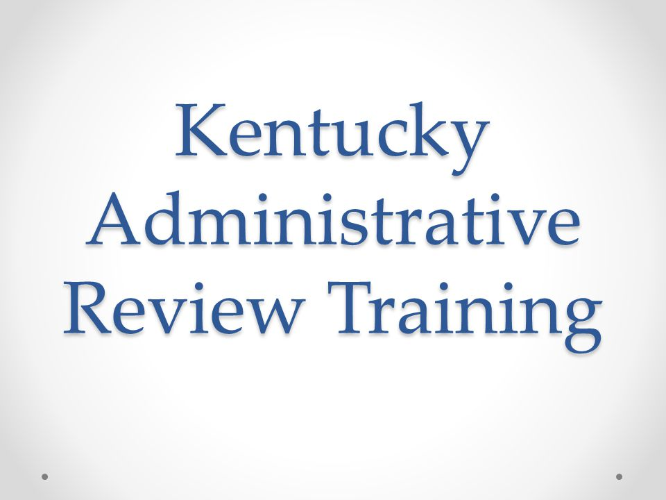 Kentucky Administrative Review Training