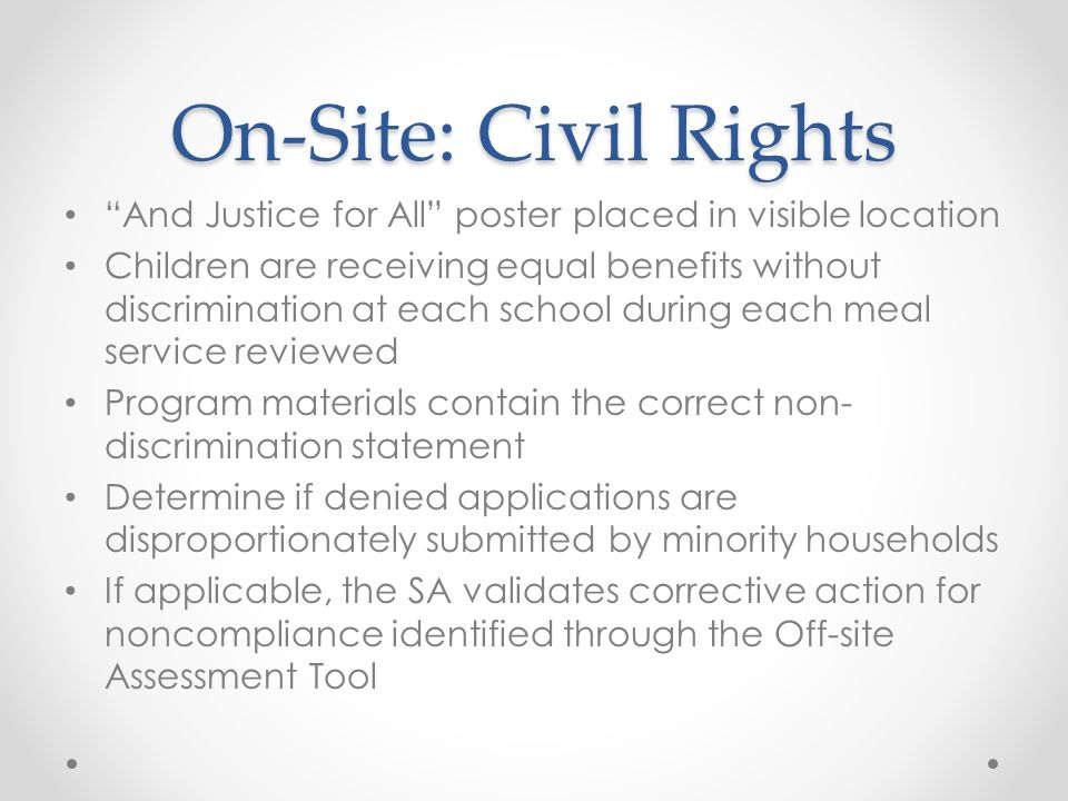 "On-Site: Civil Rights ""And Justice for All"" poster placed in visible location Children are receiving equal benefits without discrimination at each sch"