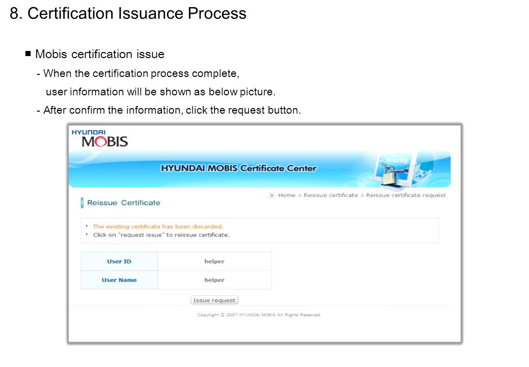 ■ Mobis certification issue - When the certification process complete, user information will be shown as below picture. - After confirm the informatio