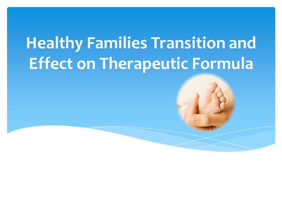 Healthy Families Transition and Effect on Therapeutic Formula