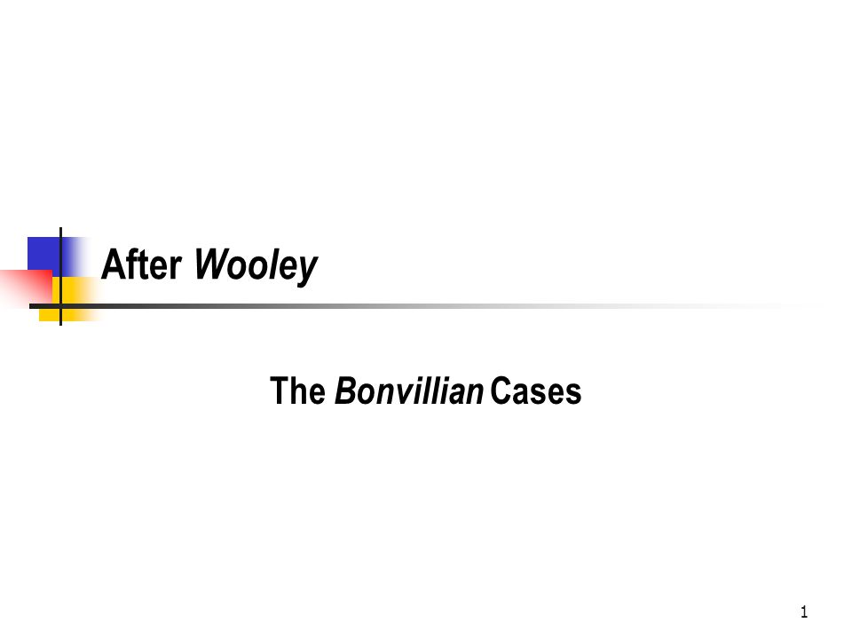1 After Wooley The Bonvillian Cases