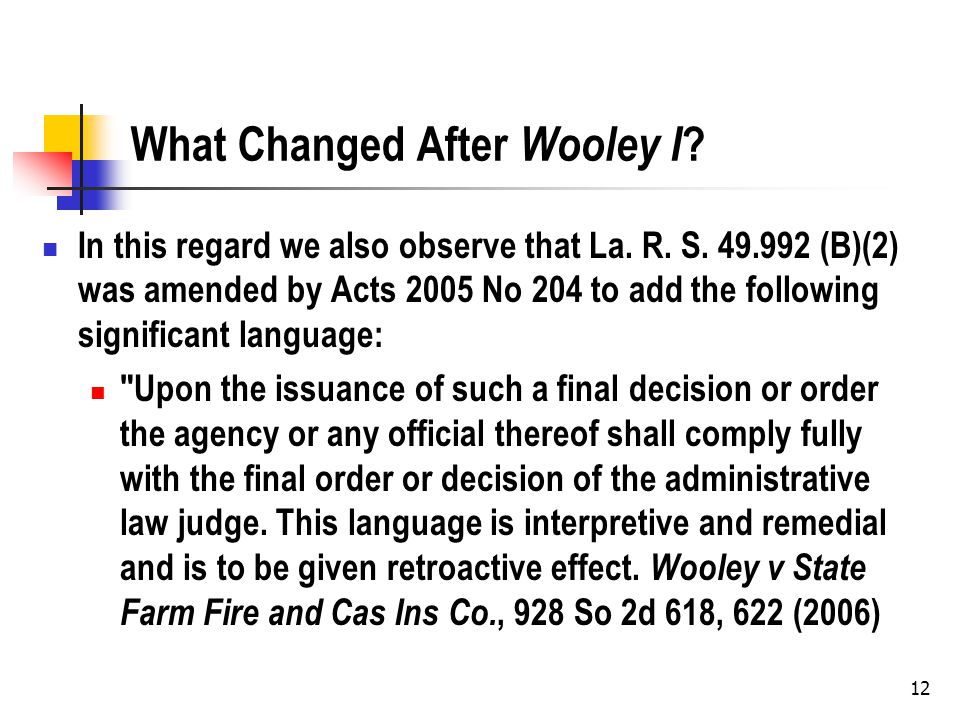 12 What Changed After Wooley I . In this regard we also observe that La.