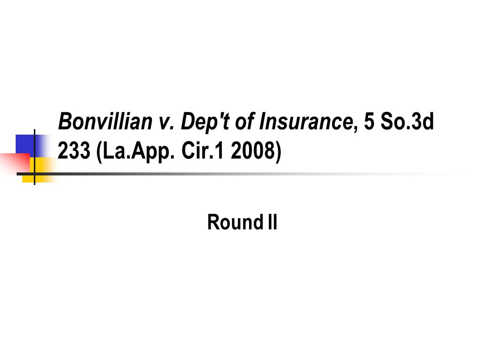 Bonvillian v. Dep t of Insurance, 5 So.3d 233 (La.App. Cir.1 2008) Round II