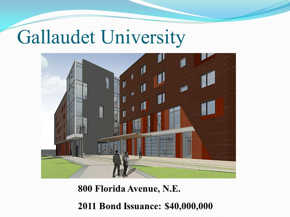 Gallaudet University 800 Florida Avenue, N.E. 2011 Bond Issuance: $40,000,000