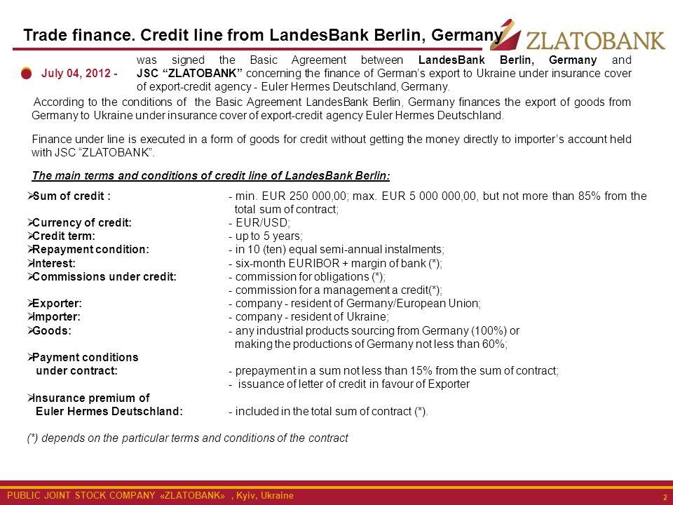 PUBLIC JOINT STOCK COMPANY «ZLATOBANK», Kyiv, Ukraine 2 Trade finance.
