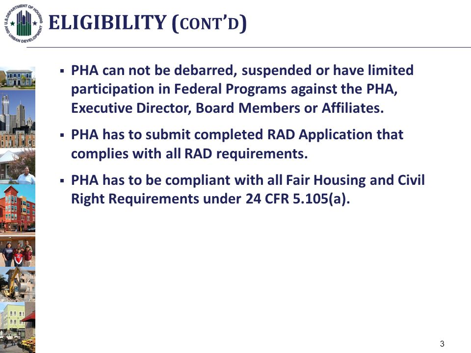  PHA can not be debarred, suspended or have limited participation in Federal Programs against the PHA, Executive Director, Board Members or Affiliates.
