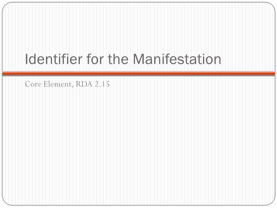 Identifier for the Manifestation Core Element, RDA 2.15