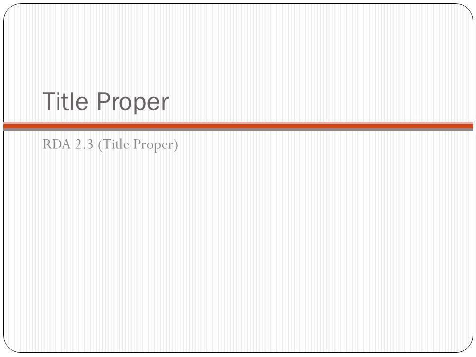 Title Proper RDA 2.3 (Title Proper)