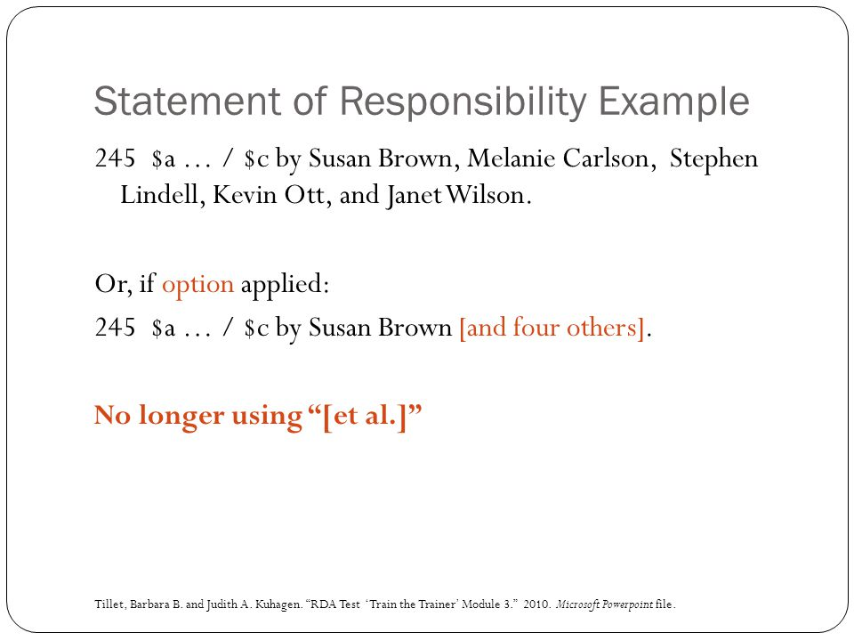 Statement of Responsibility Example 245 $a … / $c by Susan Brown, Melanie Carlson, Stephen Lindell, Kevin Ott, and Janet Wilson.