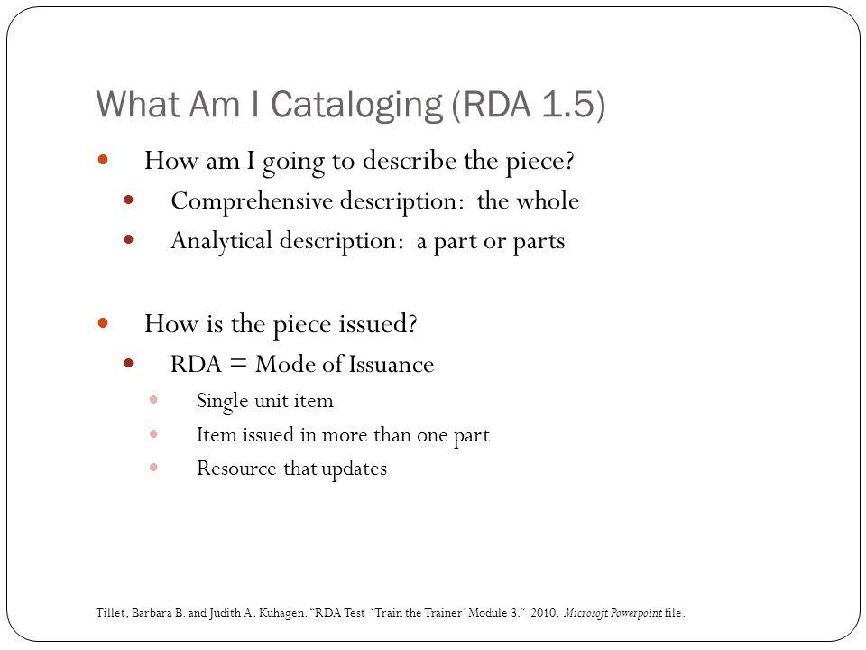 Statement of Responsibility … Title Proper Sources: RDA 2.4.2.2 Same source as title proper Another source within the resource Another source: RDA 2.2.4 General guidelines: RDA 2.4.1 Tillet, Barbara B.