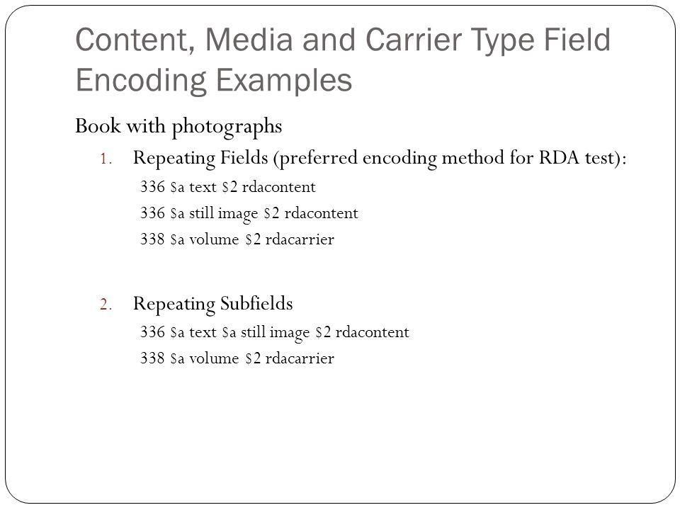 Content, Media and Carrier Type Field Encoding Examples Book with photographs 1.
