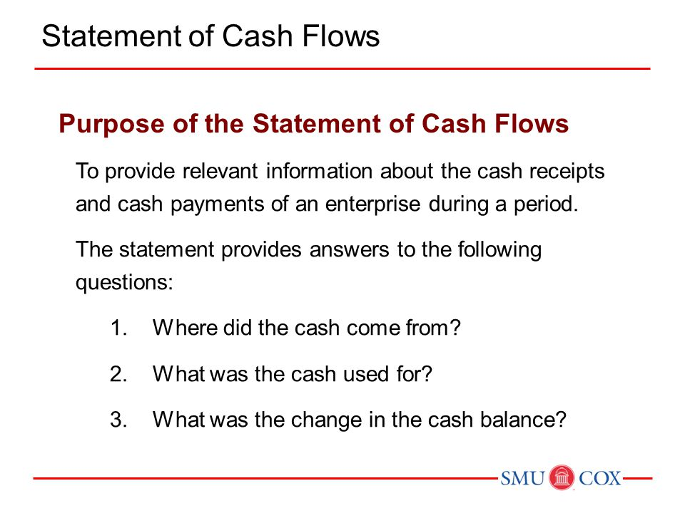 To provide relevant information about the cash receipts and cash payments of an enterprise during a period.