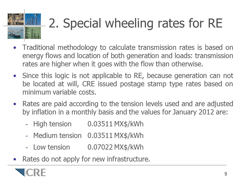 2. Special wheeling rates for RE Traditional methodology to calculate transmission rates is based on energy flows and location of both generation and