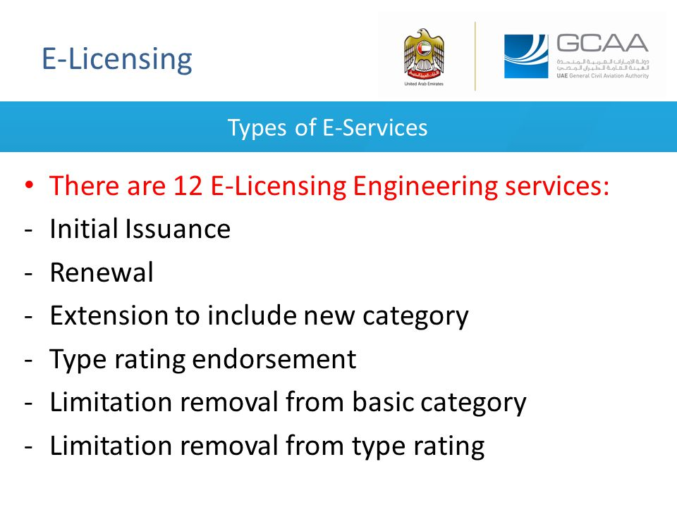 E-Licensing Types of E-Services There are 12 E-Licensing Engineering services: -Initial Issuance -Renewal -Extension to include new category -Type rat