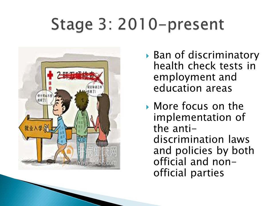  Ban of discriminatory health check tests in employment and education areas  More focus on the implementation of the anti- discrimination laws and p