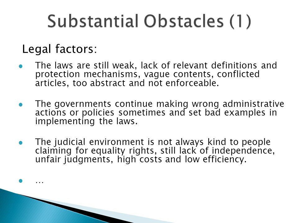 Legal factors: The laws are still weak, lack of relevant definitions and protection mechanisms, vague contents, conflicted articles, too abstract and