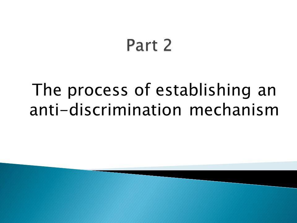 The process of establishing an anti-discrimination mechanism