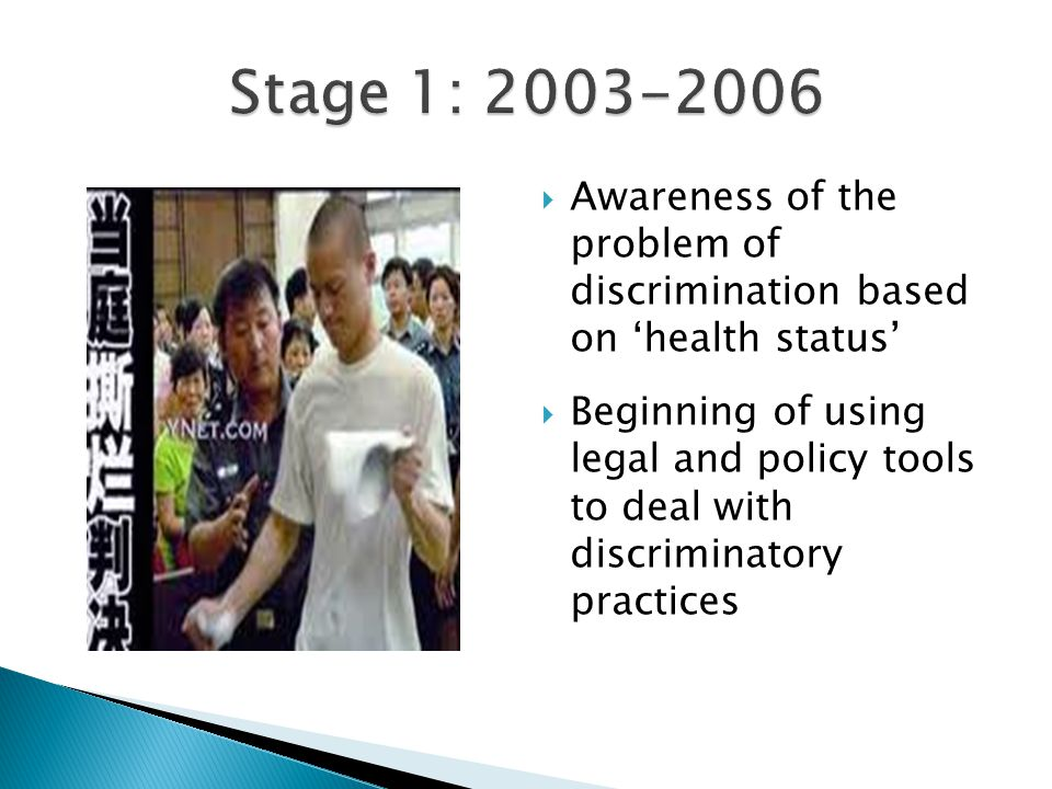  Awareness of the problem of discrimination based on 'health status'  Beginning of using legal and policy tools to deal with discriminatory practice