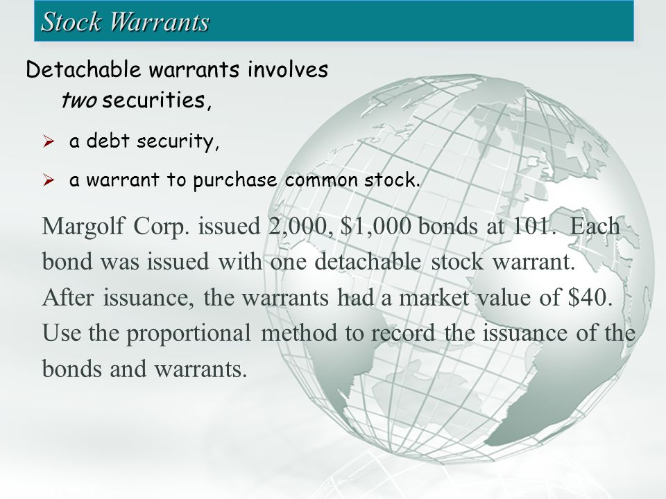 Slide 16 A Free sample background from www.awesomebackgrounds.com © 2006 By Default! Stock Warrants Detachable warrants involves two securities,  a d