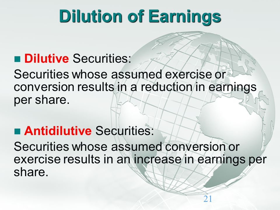 Slide 21 A Free sample background from www.awesomebackgrounds.com © 2006 By Default! 21 Dilution of Earnings Dilutive Securities: Securities whose ass