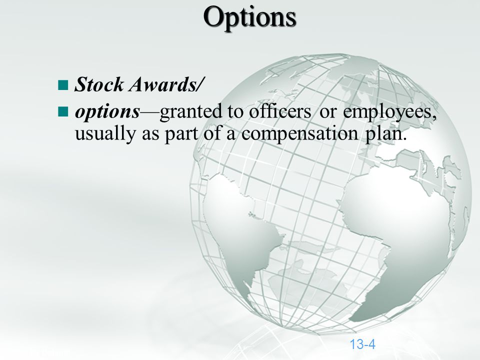 Slide 4 A Free sample background from www.awesomebackgrounds.com © 2006 By Default! 13-4Options Stock Awards/ options—granted to officers or employees