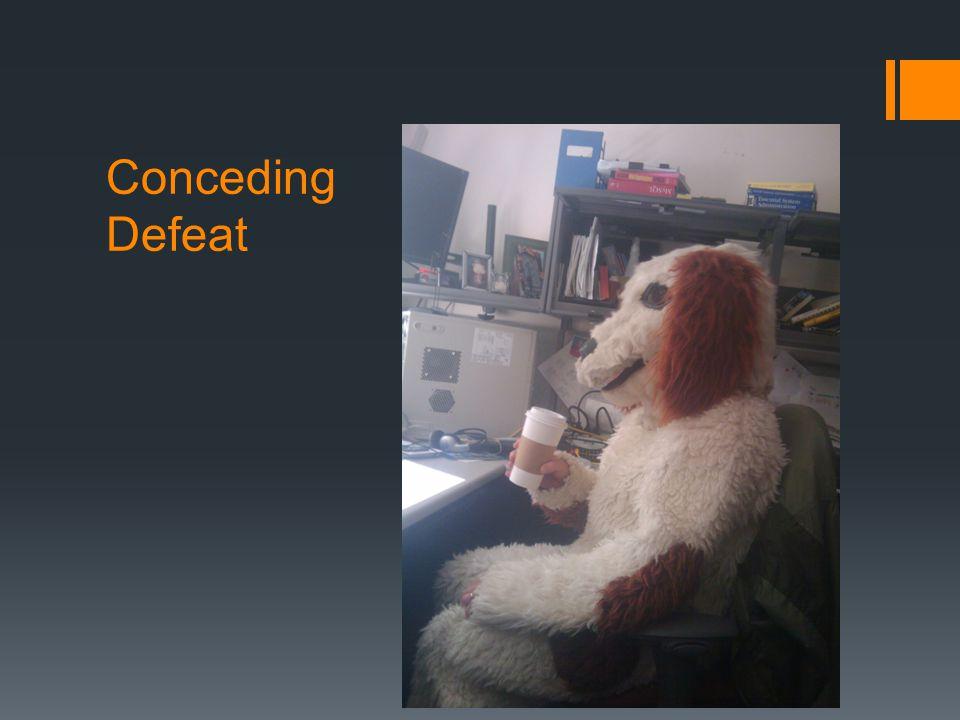 Conceding Defeat