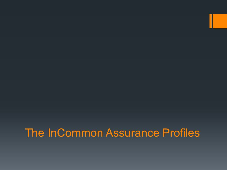 The InCommon Assurance Profiles