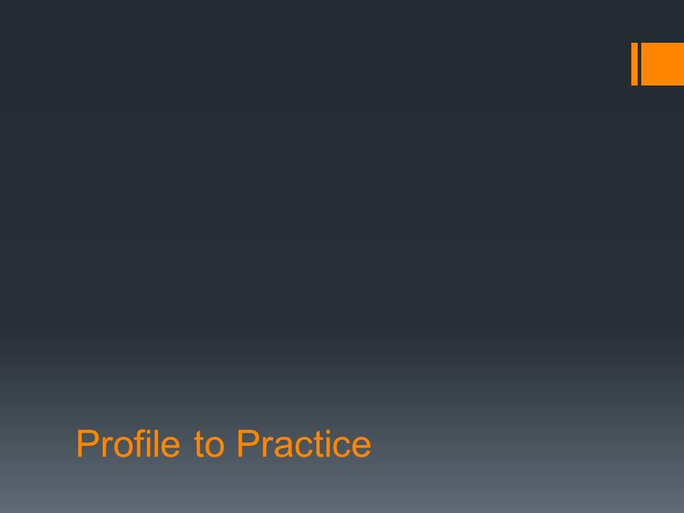 Profile to Practice
