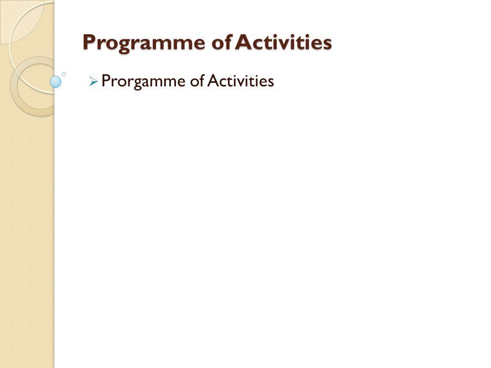 Programme of Activities  Prorgamme of Activities