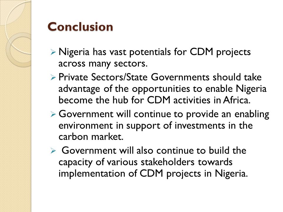 Conclusion  Nigeria has vast potentials for CDM projects across many sectors.