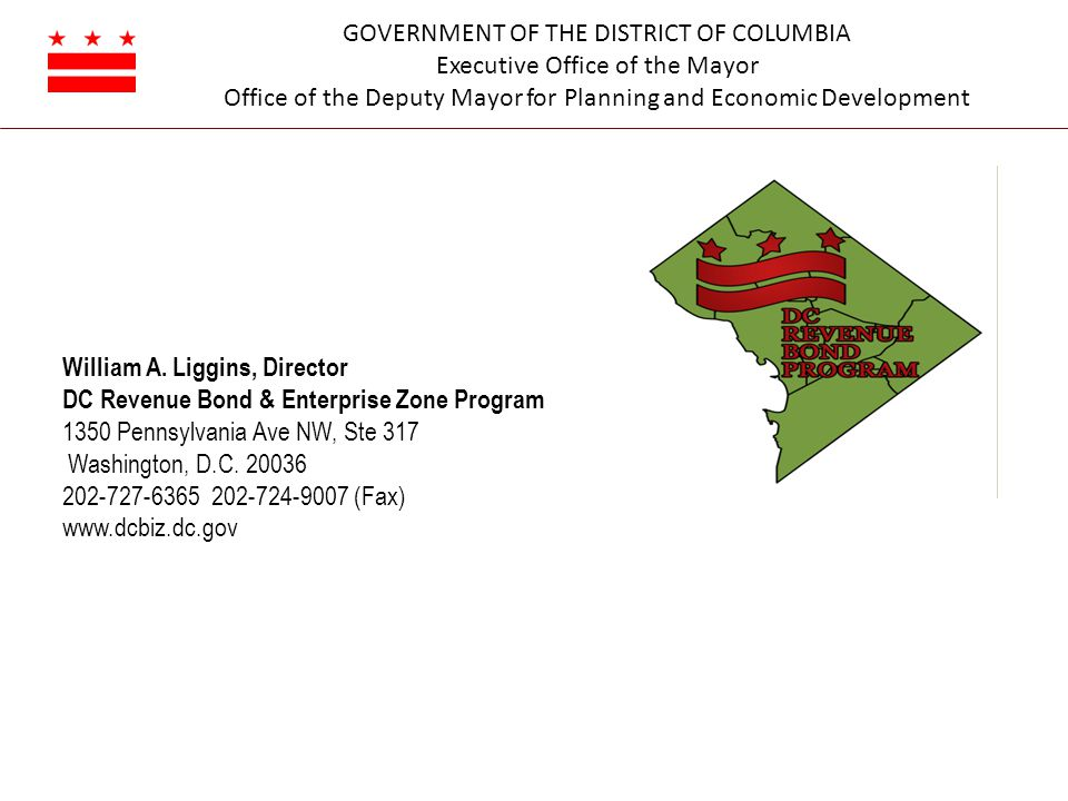 GOVERNMENT OF THE DISTRICT OF COLUMBIA Executive Office of the Mayor Office of the Deputy Mayor for Planning and Economic Development William A. Liggi