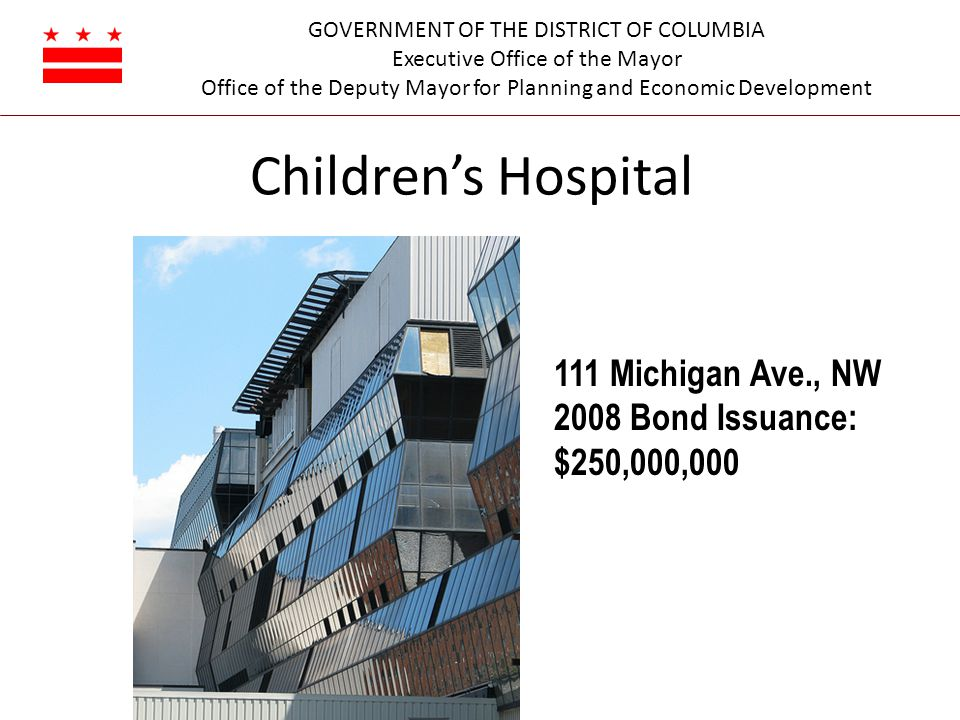 GOVERNMENT OF THE DISTRICT OF COLUMBIA Executive Office of the Mayor Office of the Deputy Mayor for Planning and Economic Development Children's Hospi