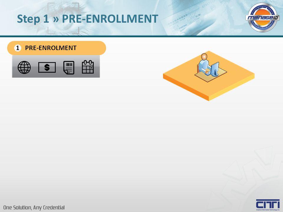 PRE-ENROLMENT 1 Step 1 » PRE-ENROLLMENT