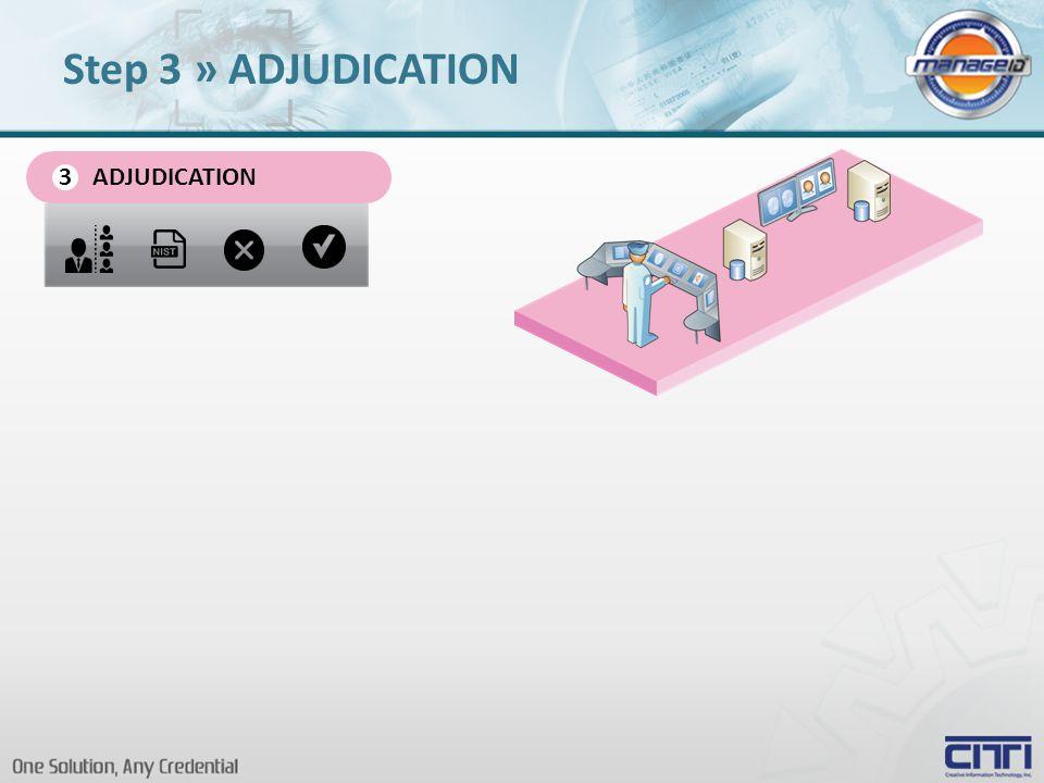 ADJUDICATION 3 Step 3 » ADJUDICATION