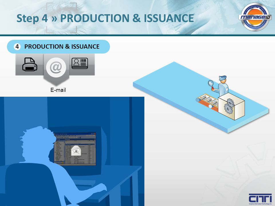 E-mail PRODUCTION & ISSUANCE 4 Step 4 » PRODUCTION & ISSUANCE