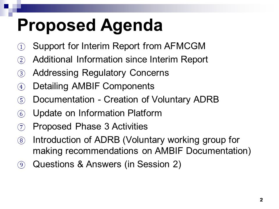 Proposed Agenda ① Support for Interim Report from AFMCGM ② Additional Information since Interim Report ③ Addressing Regulatory Concerns ④ Detailing AM