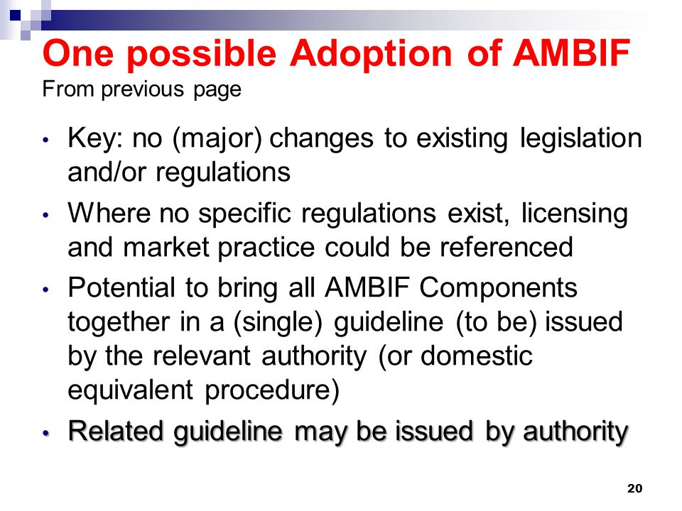 One possible Adoption of AMBIF From previous page Key: no (major) changes to existing legislation and/or regulations Where no specific regulations exi