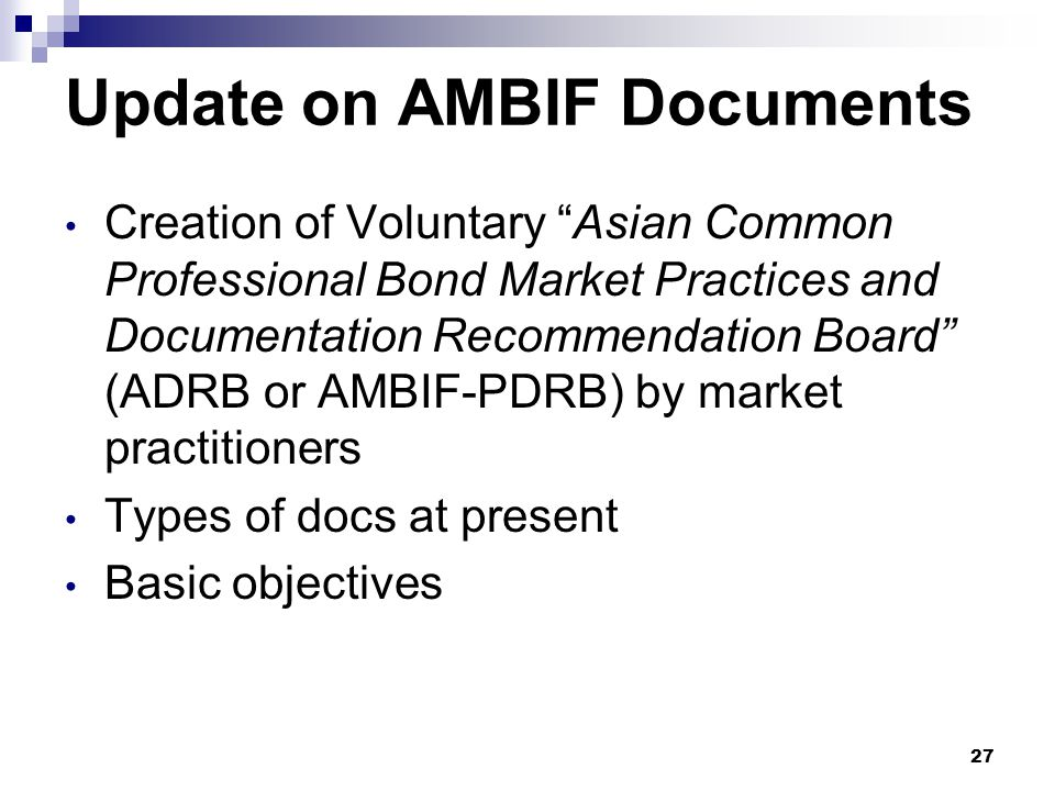 "Update on AMBIF Documents Creation of Voluntary ""Asian Common Professional Bond Market Practices and Documentation Recommendation Board"" (ADRB or AMBI"