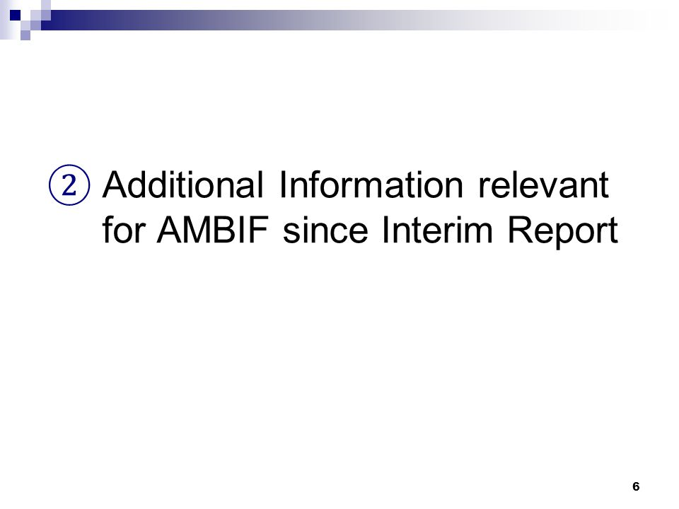 ② Additional Information relevant for AMBIF since Interim Report 6