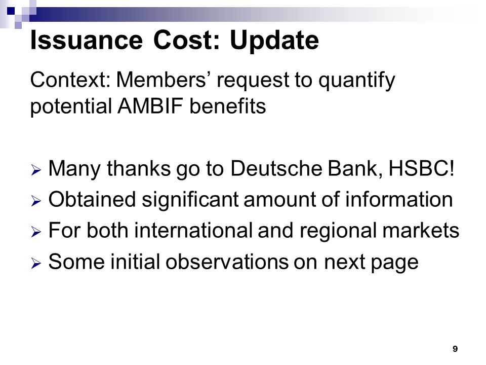 Issuance Cost: Update Context: Members' request to quantify potential AMBIF benefits  Many thanks go to Deutsche Bank, HSBC!  Obtained significant a