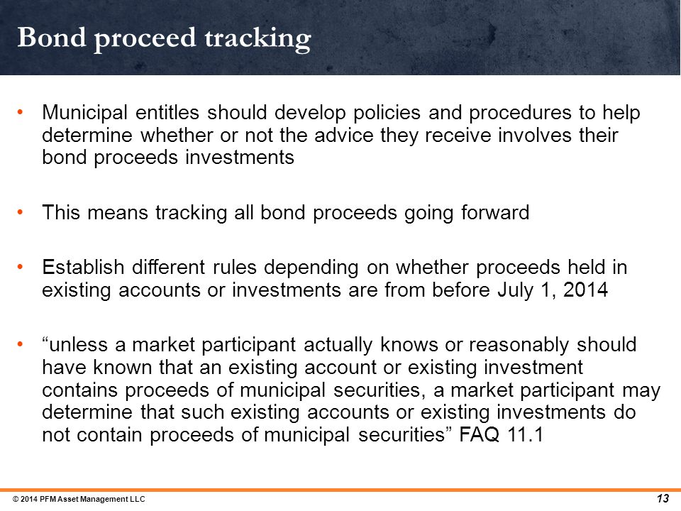 Bond proceed tracking Municipal entitles should develop policies and procedures to help determine whether or not the advice they receive involves thei